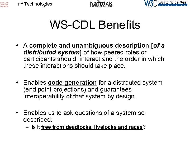 π4 Technologies WS-CDL Benefits • A complete and unambiguous description [of a distributed system]