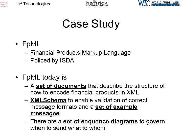 π4 Technologies Case Study • Fp. ML – Financial Products Markup Language – Policed