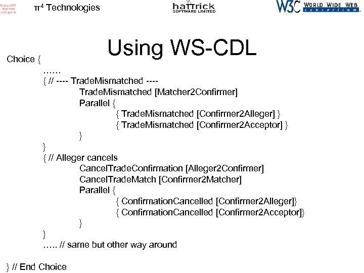 π4 Technologies Using WS-CDL Choice { …… { // ---- Trade. Mismatched ---Trade. Mismatched