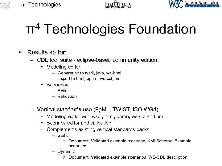 π4 Technologies Foundation • Results so far: – CDL tool suite - eclipse-based community