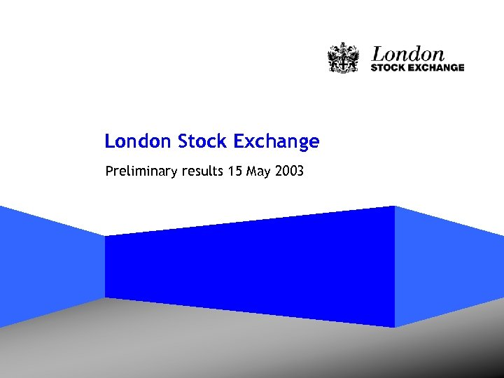 London Stock Exchange Preliminary results 15 May 2003