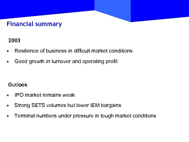 Financial summary 2003 · Resilience of business in difficult market conditions · Good growth