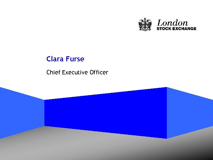Clara Furse Chief Executive Officer