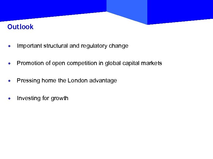 Outlook · Important structural and regulatory change · Promotion of open competition in global