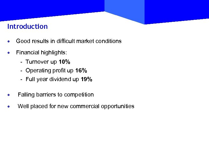 Introduction · Good results in difficult market conditions · Financial highlights: - Turnover up