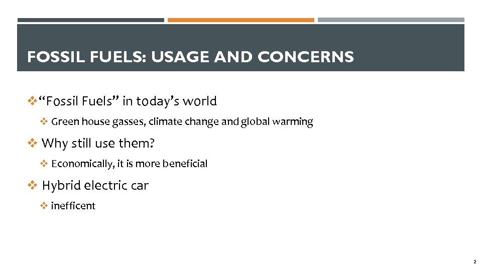 "FOSSIL FUELS: USAGE AND CONCERNS v""Fossil Fuels"" in today's world v Green house gasses,"