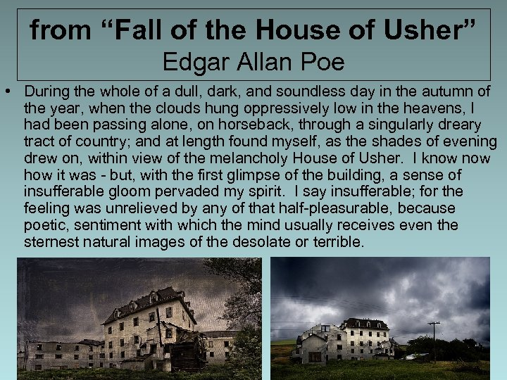 "from ""Fall of the House of Usher"" Edgar Allan Poe • During the whole"