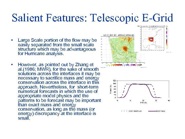 Salient Features: Telescopic E-Grid • Large Scale portion of the flow may be easily
