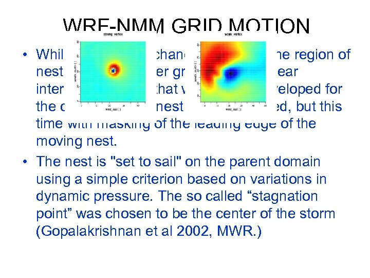 WRF-NMM GRID MOTION • While data was exchanged between the region of nest before