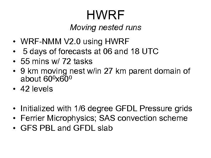 HWRF Moving nested runs • • WRF-NMM V 2. 0 using HWRF 5 days
