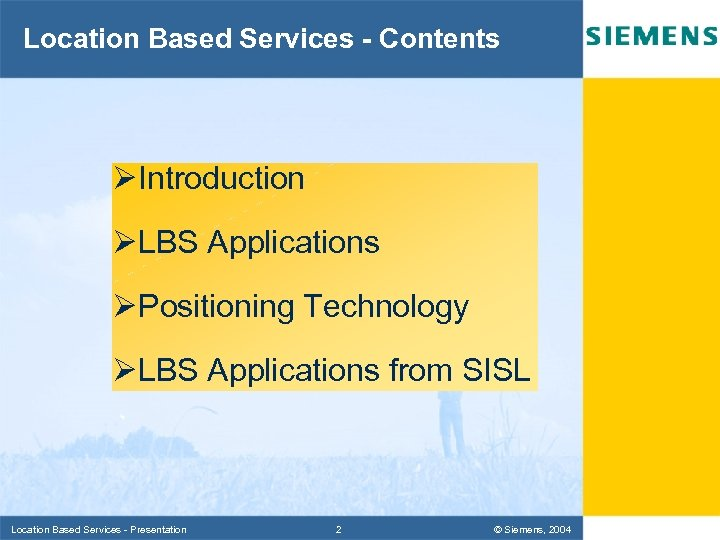 Location Based Services - Contents ØIntroduction ØLBS Applications ØPositioning Technology ØLBS Applications from SISL