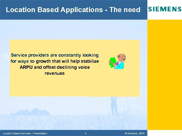 Location Based Applications - The need Service providers are constantly looking for ways to