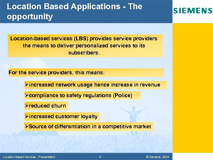 Location Based Applications - The opportunity Location-based services (LBS) provides service providers the means