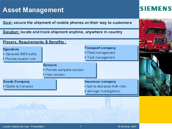 Asset Management Goal: secure the shipment of mobile phones on their way to customers