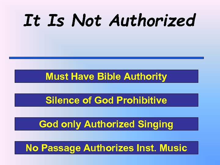 It Is Not Authorized Must Have Bible Authority Silence of God Prohibitive God only