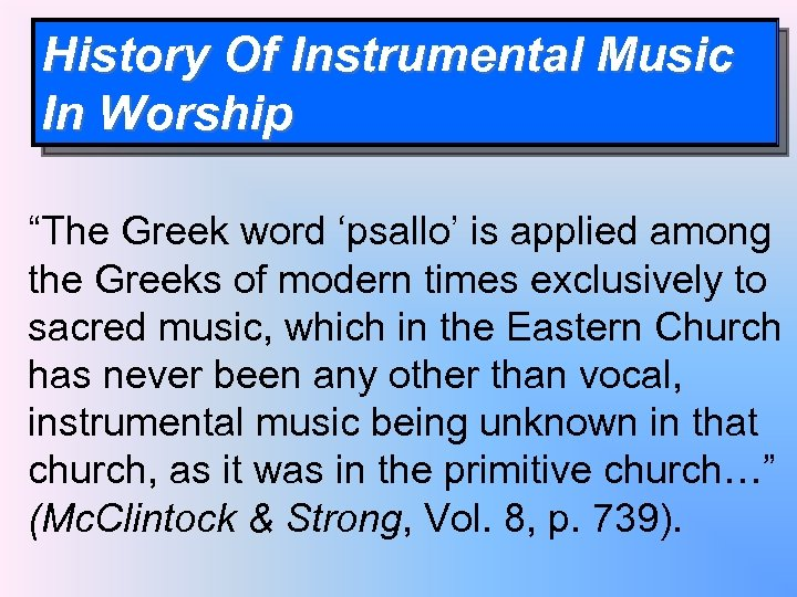 """History Of Instrumental Music In Worship """"The Greek word 'psallo' is applied among the"""