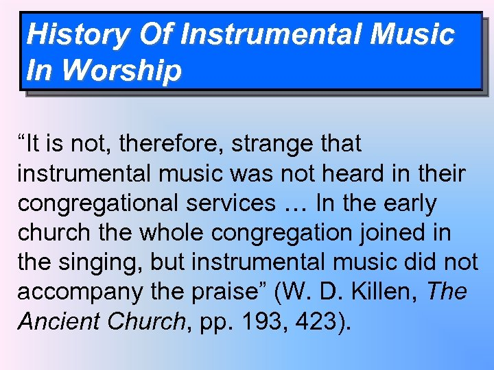 """History Of Instrumental Music In Worship """"It is not, therefore, strange that instrumental music"""