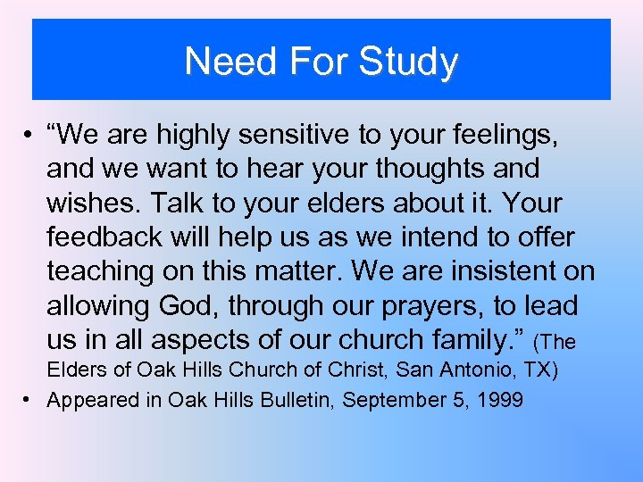 """Need For Study • """"We are highly sensitive to your feelings, and we want"""
