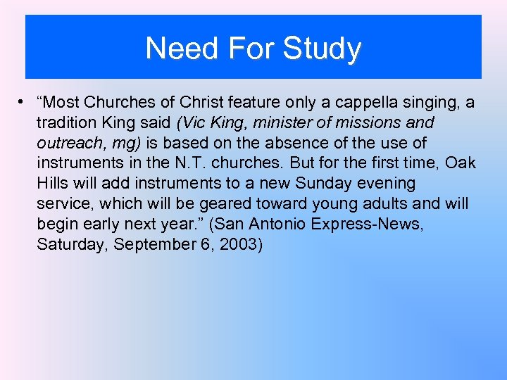 """Need For Study • """"Most Churches of Christ feature only a cappella singing, a"""