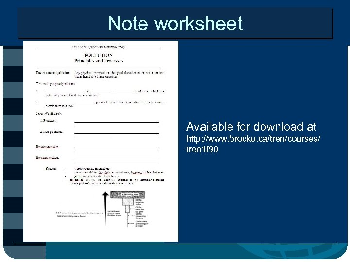 Note worksheet Available for download at http: //www. brocku. ca/tren/courses/ tren 1 f 90
