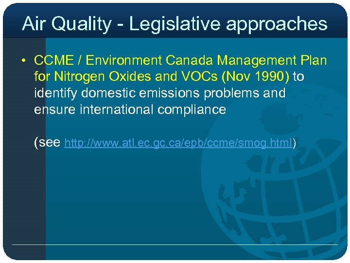 Air Quality - Legislative approaches • CCME / Environment Canada Management Plan for Nitrogen