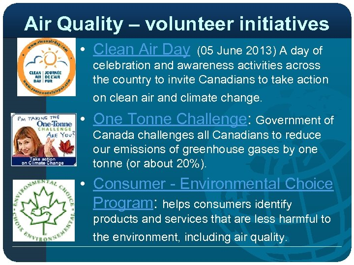 Air Quality – volunteer initiatives • Clean Air Day (05 June 2013) A day
