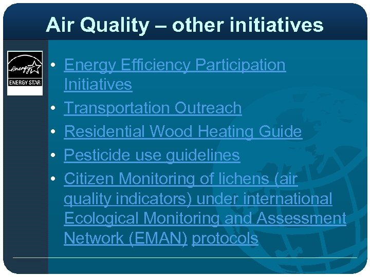Air Quality – other initiatives • Energy Efficiency Participation Initiatives • Transportation Outreach •