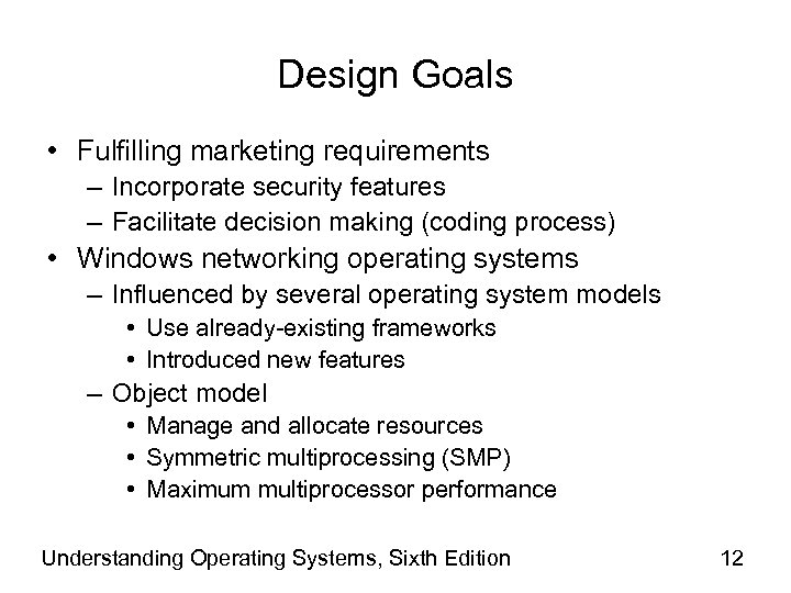 Design Goals • Fulfilling marketing requirements – Incorporate security features – Facilitate decision making