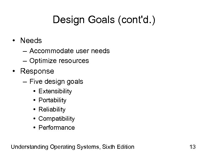Design Goals (cont'd. ) • Needs – Accommodate user needs – Optimize resources •