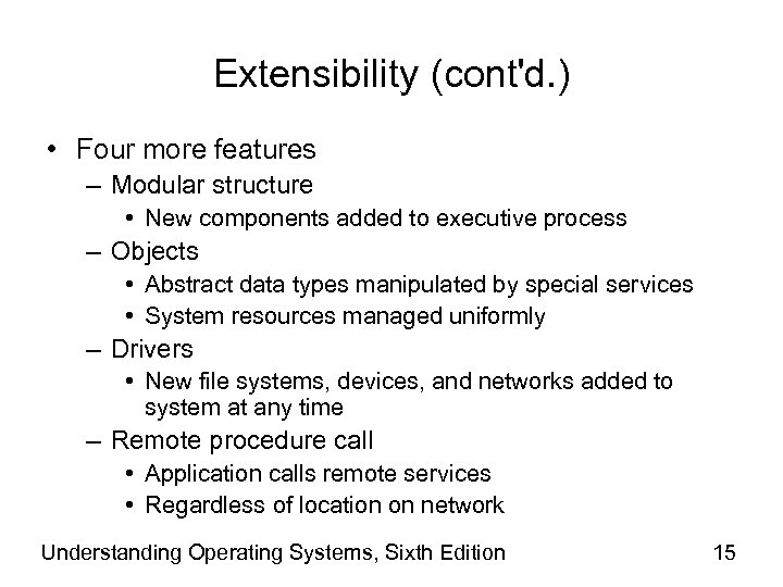 Extensibility (cont'd. ) • Four more features – Modular structure • New components added