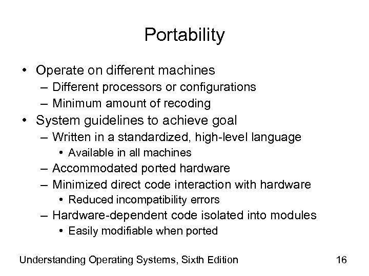 Portability • Operate on different machines – Different processors or configurations – Minimum amount