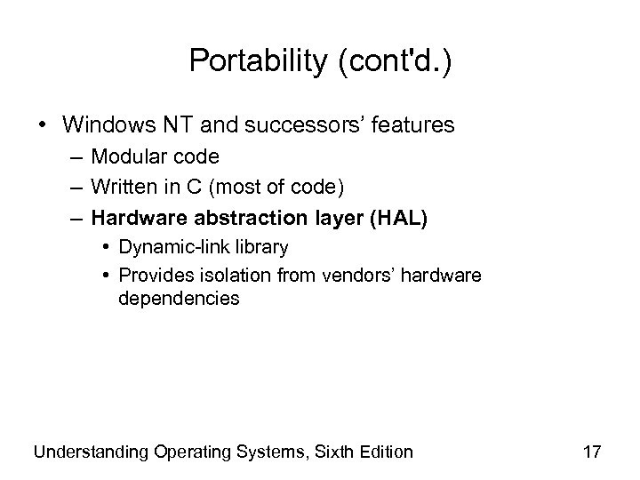 Portability (cont'd. ) • Windows NT and successors' features – Modular code – Written