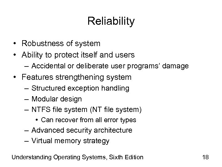 Reliability • Robustness of system • Ability to protect itself and users – Accidental
