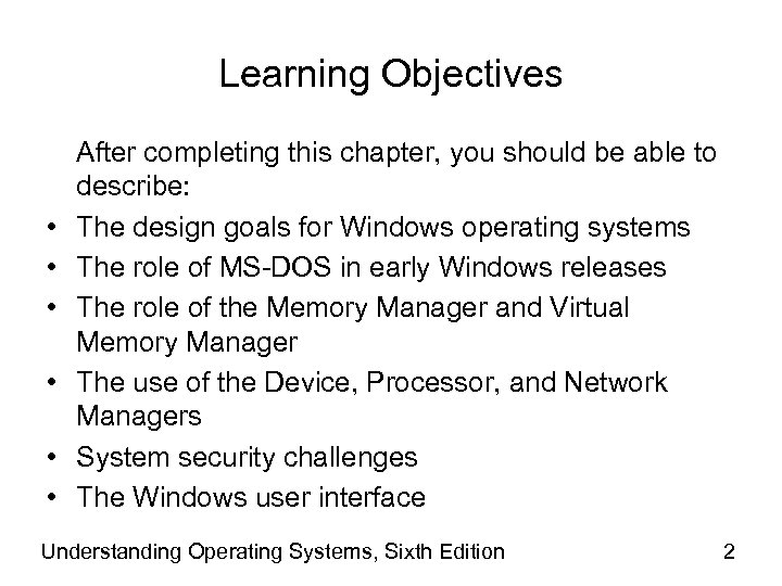 Learning Objectives • • • After completing this chapter, you should be able to