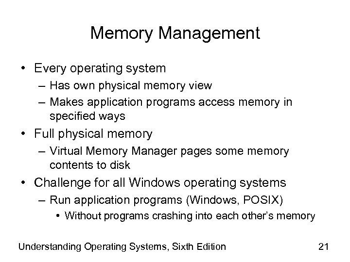 Memory Management • Every operating system – Has own physical memory view – Makes