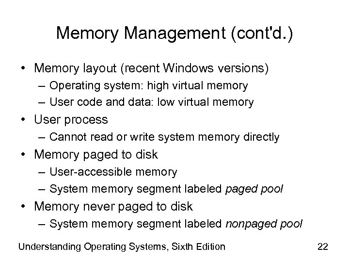 Memory Management (cont'd. ) • Memory layout (recent Windows versions) – Operating system: high
