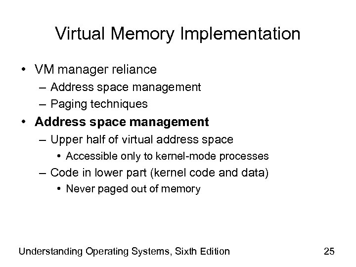 Virtual Memory Implementation • VM manager reliance – Address space management – Paging techniques