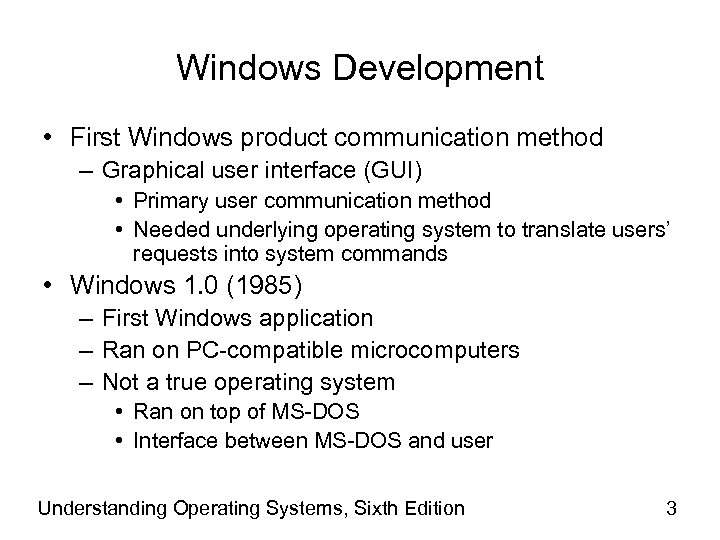 Windows Development • First Windows product communication method – Graphical user interface (GUI) •