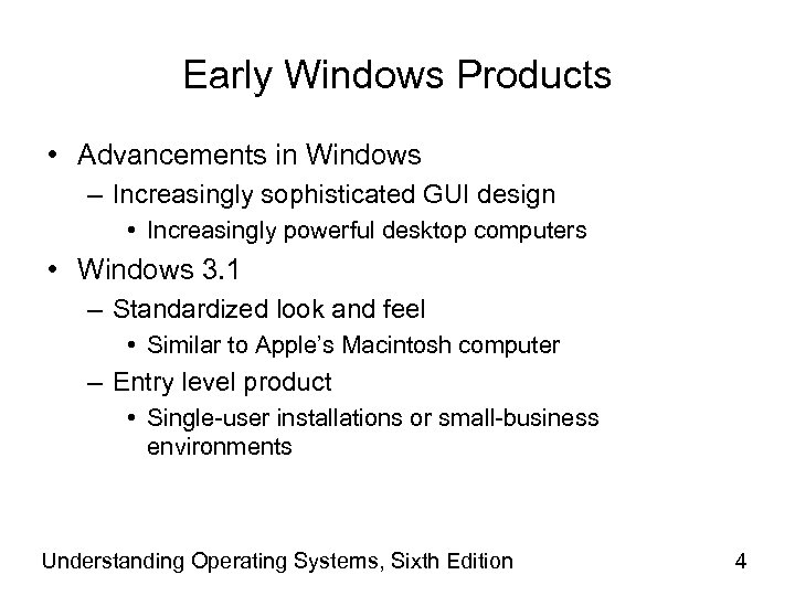 Early Windows Products • Advancements in Windows – Increasingly sophisticated GUI design • Increasingly