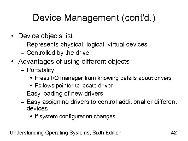 Device Management (cont'd. ) • Device objects list – Represents physical, logical, virtual devices