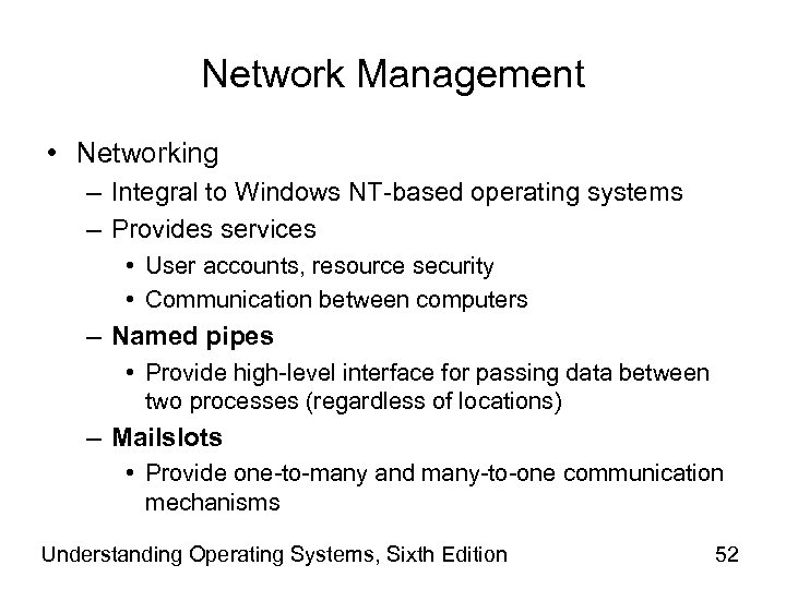 Network Management • Networking – Integral to Windows NT-based operating systems – Provides services