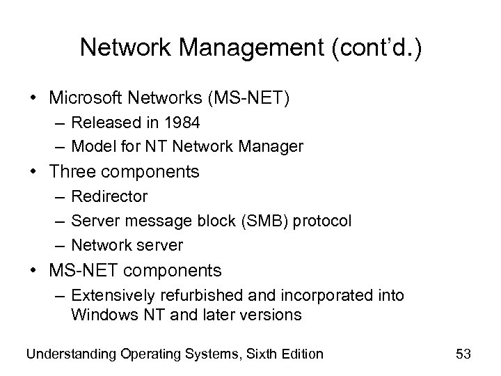 Network Management (cont'd. ) • Microsoft Networks (MS-NET) – Released in 1984 – Model