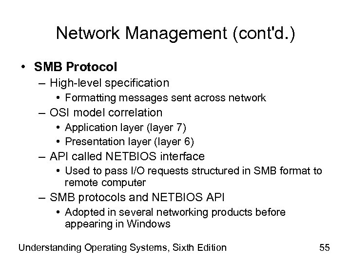 Network Management (cont'd. ) • SMB Protocol – High-level specification • Formatting messages sent