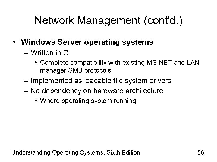 Network Management (cont'd. ) • Windows Server operating systems – Written in C •