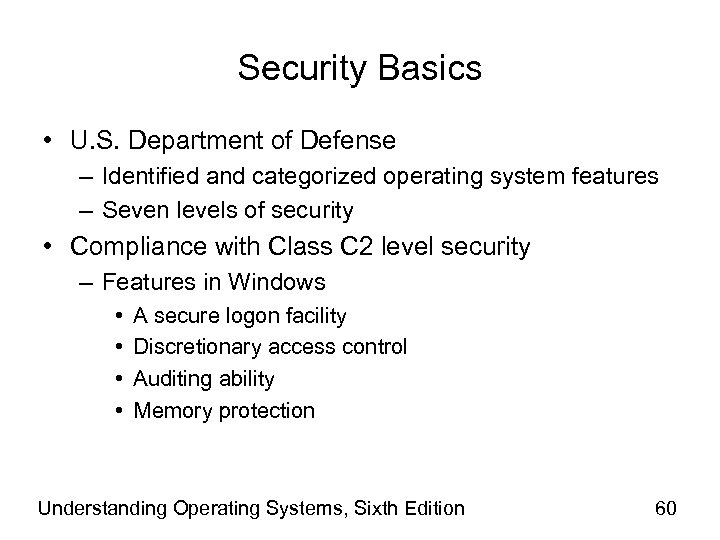Security Basics • U. S. Department of Defense – Identified and categorized operating system