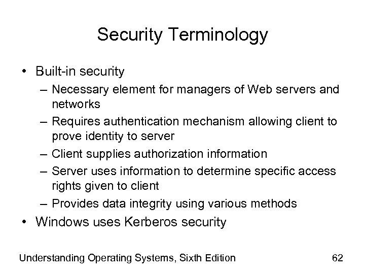 Security Terminology • Built-in security – Necessary element for managers of Web servers and