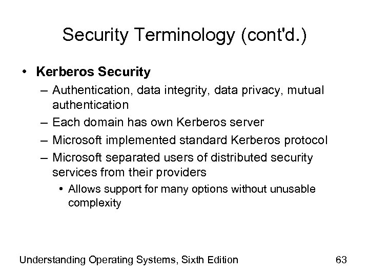 Security Terminology (cont'd. ) • Kerberos Security – Authentication, data integrity, data privacy, mutual