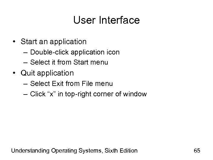 User Interface • Start an application – Double-click application icon – Select it from