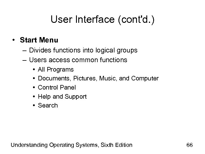 User Interface (cont'd. ) • Start Menu – Divides functions into logical groups –