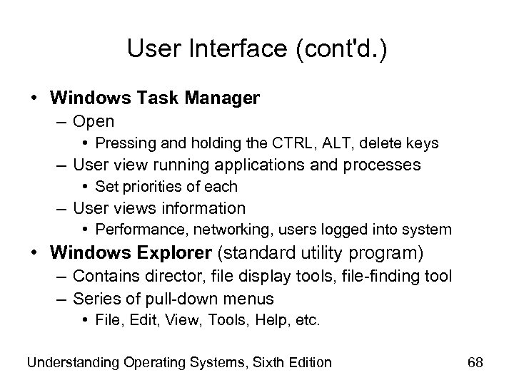 User Interface (cont'd. ) • Windows Task Manager – Open • Pressing and holding